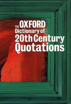 Oxford Dictionary of Twentieth Century Quotations