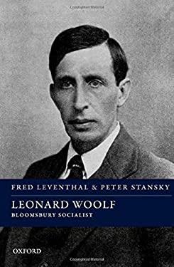 Leonard Woolf Bloomsbury Socialist (Spiritual Lives)