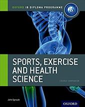 Ib Sports, Exercise and Health Science Course Book: Oxford Ib Diploma Programme: For the Ib Diploma 18287754
