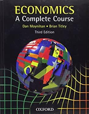 Economics: A Complete Course 9780199134137