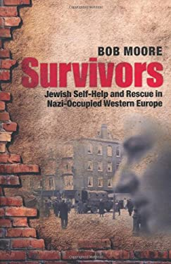 Survivors: Jewish Self-Help and Rescue in Nazi-Occupied Western Europe 9780199208234