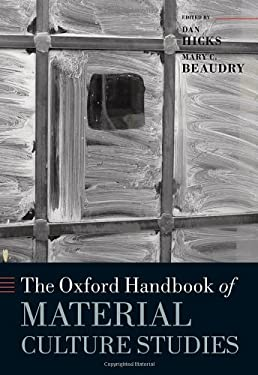 The Oxford Handbook of Material Culture Studies 9780199218714