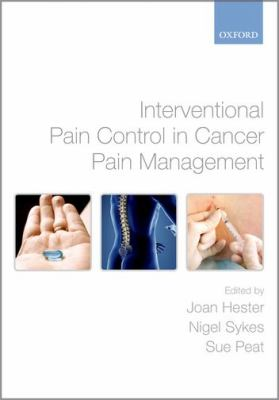 Interventional Pain Control in Cancer Pain Management 9780199219087