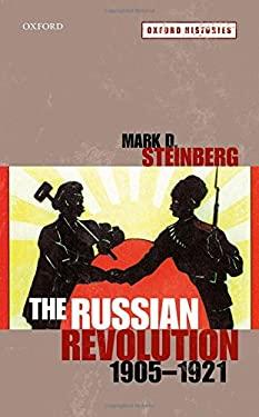 The Russian Revolution, 1905-1921 (Oxford Histories)