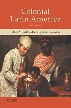Colonial Latin America  by Mark A., Johnson, Lyman L. Burkholder