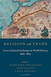 Religion and Trade: Cross-Cultural Exchanges in World History, 1000-1900 22353567