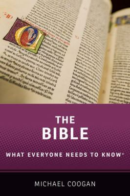The Bible: What Everyone Needs to Know