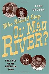 Who Should Sing 'Ol' Man River'?: The Lives of an American Song 22759240