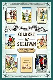The Complete Annotated Gilbert & Sullivan: 20th Anniversary Edition 25600616