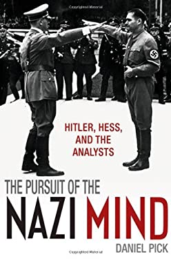 The Pursuit of the Nazi Mind: Hitler, Hess, and the Analysts 9780199541683