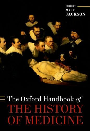 The Oxford Handbook of the History of Medicine 9780199546497
