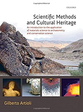 Scientific Methods and Cultural Heritage: An Introduction to the Application of Materials Science to Archaeometry and Conservation Science
