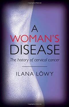 A Woman's Disease: The History of Cervical Cancer 9780199548811