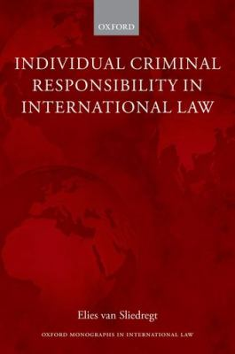 Individual Criminal Responsibility in International Law 9780199560363