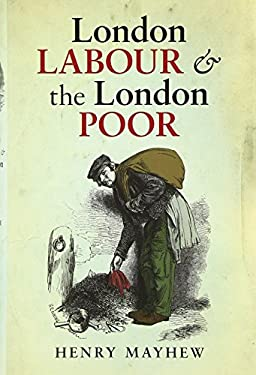 London Labour and the London Poor: A Selected Edition 9780199566082