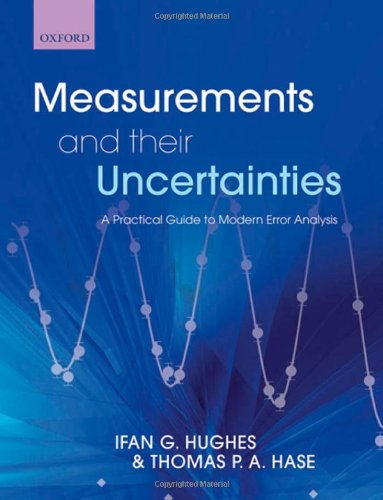 Measurements and Their Uncertainties: A Practical Guide to Modern Error Analysis 9780199566334