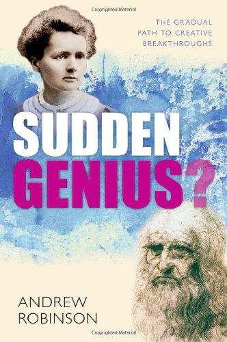 Sudden Genius?: The Gradual Path to Creative Breakthroughs 9780199569953