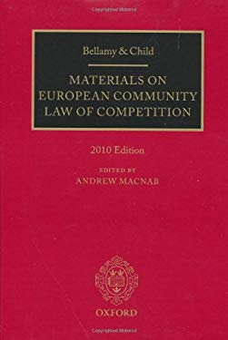 Bellamy and Child: Materials on European Community Law of Competition: 2010 Edition 9780199575190