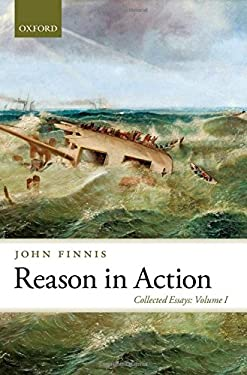 Reason in Action: Collected Essays Volume I 9780199580057