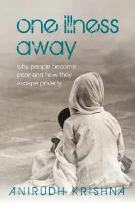One Illness Away: Why People Become Poor and How They Escape Poverty 9780199584512