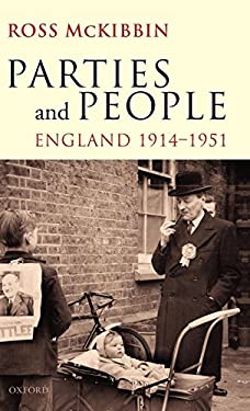Parties and People: England 1914-1951 9780199584697
