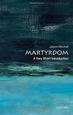 Martyrdom: A Very Short Introduction 9780199585236