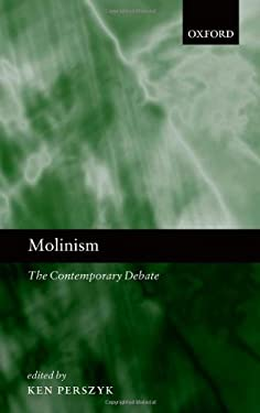 Molinism: The Contemporary Debate 9780199590629
