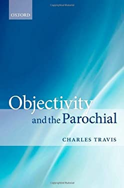 Objectivity and the Parochial 9780199596218