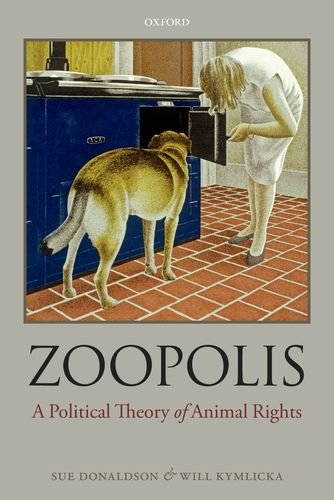 Zoopolis: A Political Theory of Animal Rights 9780199599660