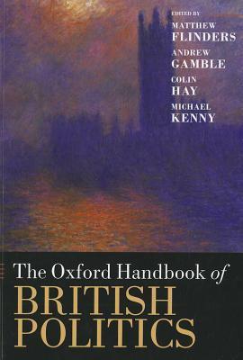 The Oxford Handbook of British Politics 9780199604449