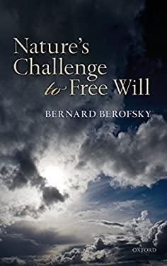 Nature's Challenge to Free Will 9780199640010