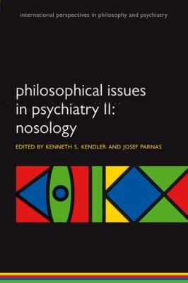 Philosophical Issues in Psychiatry II: Nosology 9780199642205
