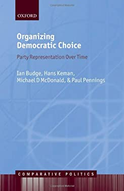 Organizing Democratic Choice: Party Representation Over Time 9780199654932