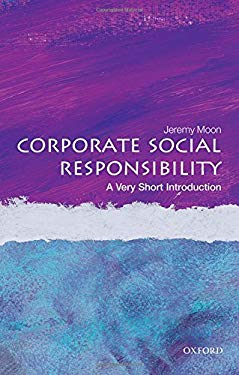 Corporate Social Responsibility: A Very Short Introduction (Very Short Introductions)
