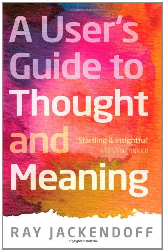 A User's Guide to Thought and Meaning 9780199693207
