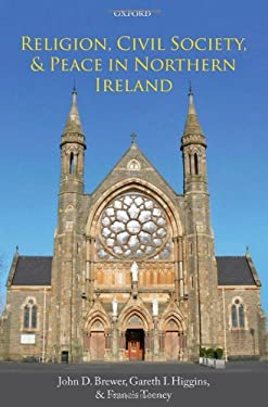 Religion, Civil Society, and Peace in Northern Ireland 9780199694020