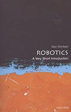 Robotics: A Very Short Introduction 9780199695980