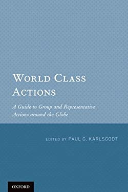World Class Actions: A Guide to Group and Representative Actions Around the Globe 9780199730247