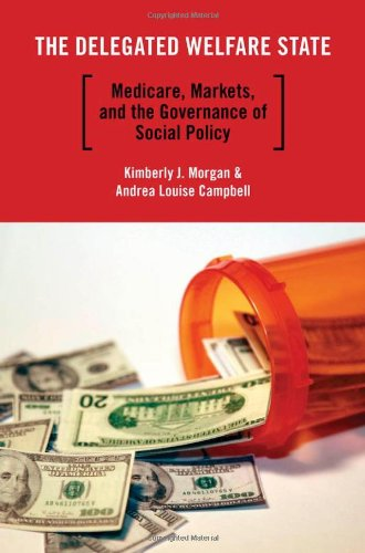 The Delegated Welfare State: Medicare, Markets, and the Governance of Social Policy 9780199730353