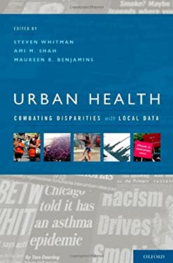 Urban Health: Combating Disparities with Local Data 9780199731190