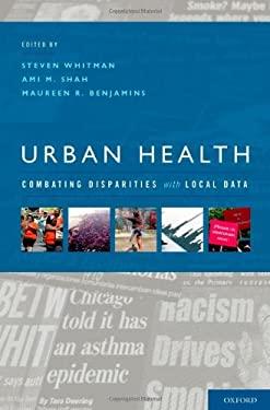 Urban Health: Combating Disparities with Local Data 9780199731190