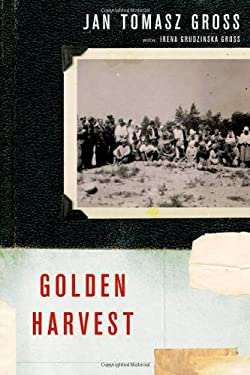 Golden Harvest: Events at the Periphery of the Holocaust 9780199731671