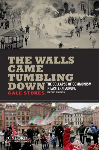 The Walls Came Tumbling Down: Collapse and Rebirth in Eastern Europe 9780199732630