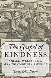 The Gospel of Kindness: Animal Welfare and the Making of Modern America 23606061