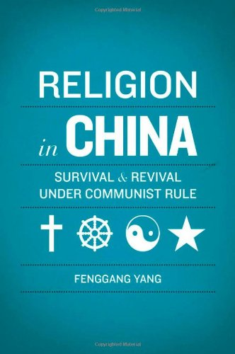 Religion in China: Survival and Revival Under Communist Rule 9780199735648