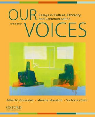 Our Voices: Essays in Culture, Ethnicity, and Communication 9780199737215
