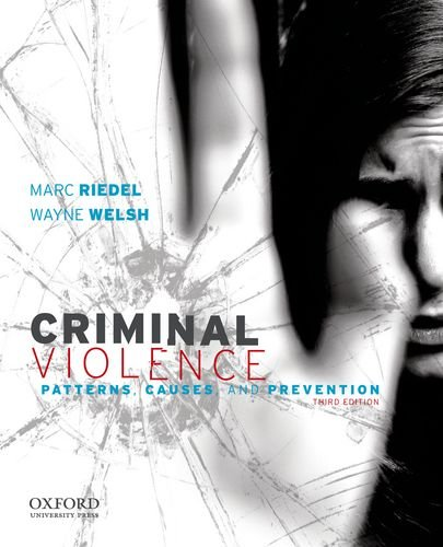 Criminal Violence: Patterns, Causes, and Prevention 9780199738786