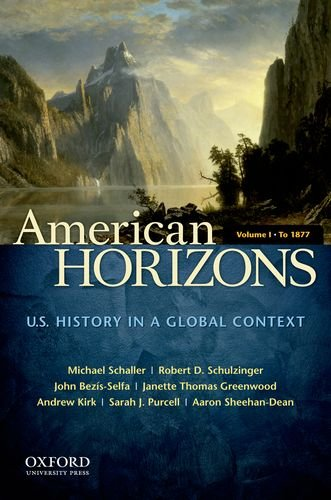American Horizons, Concise: U.S. History in a Global Context, Volume I: To 1877