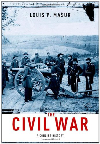 The Civil War: A Concise History 9780199740482