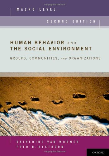 Human Behavior and the Social Environment, Macro Level: Groups, Communities, and Organizations 9780199740574